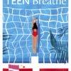 tEEN bREATHE 27